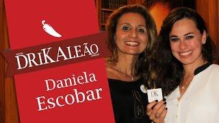 DrikaLeão -  Daniela Escobar revela sua intimidade para a blogueira Drika Leão