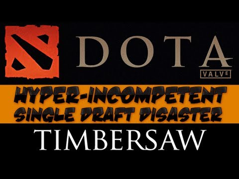 DotA 2 - Hyper-incompetent Single Draft Disaster - Timbersaw