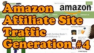 Get Traffic To Your Amazon Affiliate Site Part 4 - Creating Content