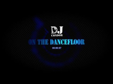 DJ Condor - On The Dancefloor (Club Edit) *Hardstyle* - 2013