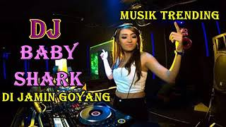 DJ REMIX - Baby Shark DI JAMIN GOYANG