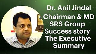 Dr  Anil Jindal  Chairman   MD  SRS