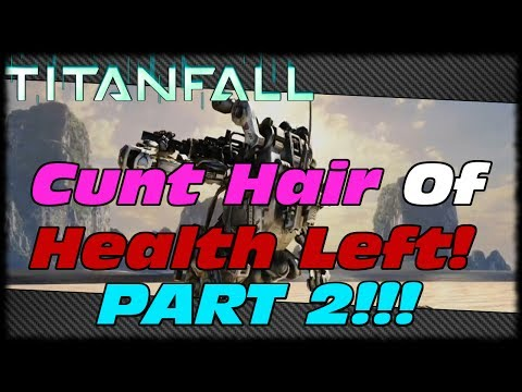Titanfall Live With B.a.l.l.s! Cunt Hair Of Health Left Part 2! I'm In A Hairy Pussy! video
