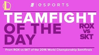 Teamfight of the Day: 2016 Worlds Semifinals - ROX vs SKT