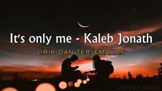 Download lagu VIRAL DI TIK TOK!!! It's only me – Kaleb Jonath (Lirik dan Terjemahan)
