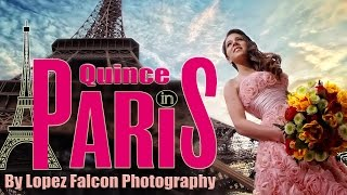 Quinces Photography in Paris France Video by Lopez Falcon Quinceanera in Paris Photo Shoot Sweet 15