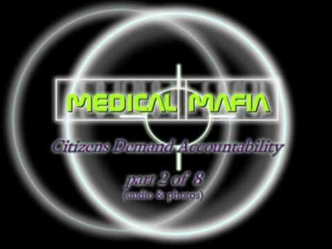 Medical Mafia Part 2 of 8