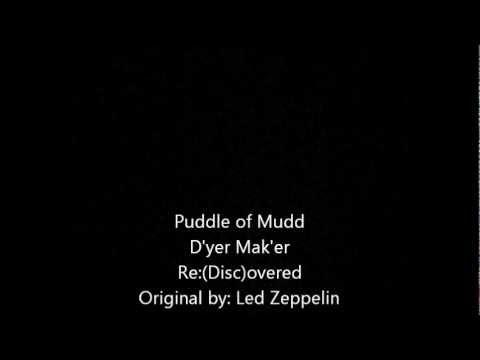Puddle of Mudd D'yer Mak'er