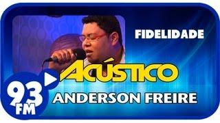 Baixar Anderson Freire - FIDELIDADE - Acústico 93 - AO VIVO - Julho de 2013