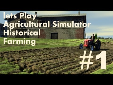 Lets Play Agricultural Simulator Historical Farming - Ep 1
