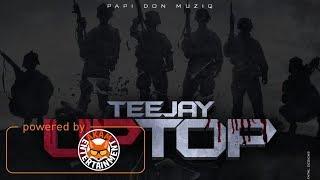 Download Lagu TeeJay - Up Top (Raw) [Up Top Riddim] December 2017 Gratis STAFABAND