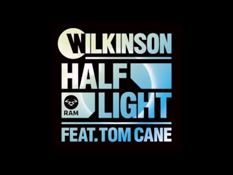 Wilkinson - Half Light ft. Tom Cane [RAM]