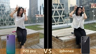 iPhone X  vs Huawei P20 ProCamera Test Comparison