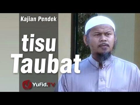 Kajian Pendek : Tisu Taubat - Ustadz Indra Abu Umar