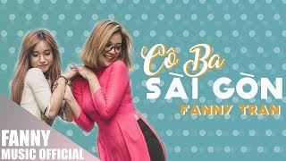 CÔ BA SÀI GÒN - DANCE VERSION (ft TIPPY) | FANNY COVER | FEEL MY VOICE