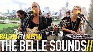 THE BELLE SOUNDS - THE INFORMANT (BalconyTV)