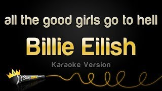 Billie Eilish - all the good girls go to hell (Karaoke Version)