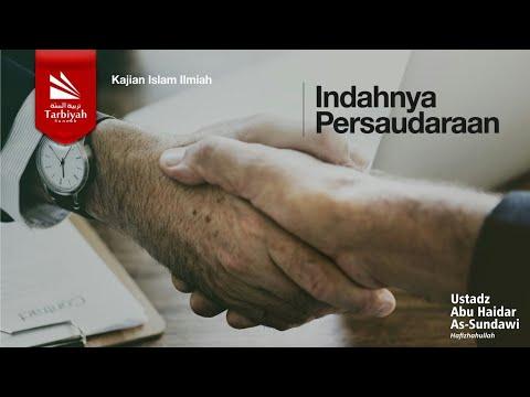 TABLIGH AKBAR : Indahnya Persaudaraan - Ustadz Abu Haidar As Sundawy