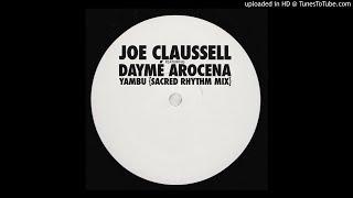 Joe Claussell feat. Daymé Arocena - Yambú (Sacred Rhythm Mix)