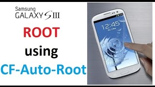 Samsung Galaxy S3/S4 - ROOT the phone using CF-Auto-Root / chainfire /