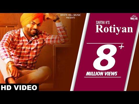 Rotiyan (Full Song) | Sarthi K | Latest Punjabi Songs 2017| White Hill Music
