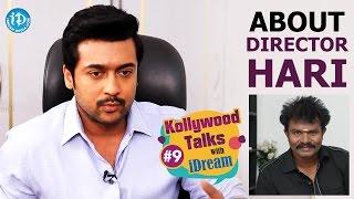 Suriya About Director Hari || Kollywood Talks With iDream || #Singam3