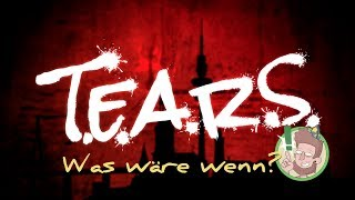Pen and Paper: T.E.A.R.S. 2 -  Patient Zero.One  | Was wäre Wenn | 15.12.2018