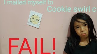 I mailed myself to cookie swirl c FAIL!