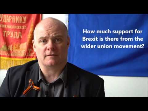 Steve Hedley (RMT) on why leftists should vote leave and why unions support Brexit