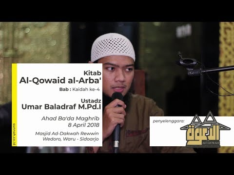 Kitab Al Qowaid al Arba' : Kaidah ke-4 - Ustadz Umar Baladraf M.Pd.I