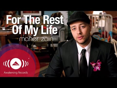 Maher Zain - For The Rest Of My Life video