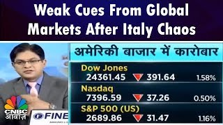 Weak Cues From Global Markets After Italy Chaos | Business News Today | 30th May | CNBC Awaaz