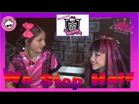 Real Live Monster High   'We Stop Hate' - Creative Princess