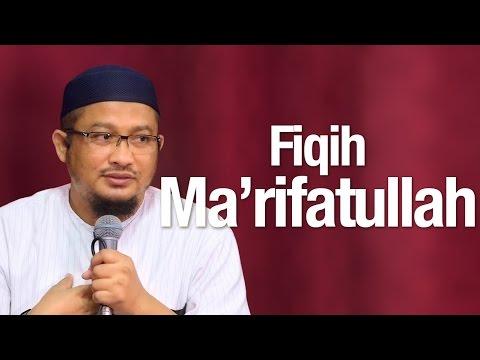 Ceramah Agama: Fiqih Ma'rifatullah - Ustadz Abdullah Taslim, MA.