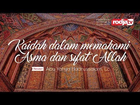 Ceramah Agama Islam: Kaidah dalam Memahami Asma Dan Sifat Allah(ust.Abu Yahya Badrusalam)