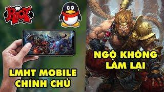 Update LMHT: Bị đạo nhái quá nhiều, Riot ra mắt LOL Mobile CHÍNH CHỦ - Ngộ Không làm lại siêu bá