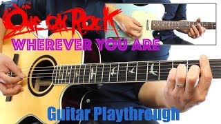 ONE OK ROCK - Wherever You Are (Guitar Playthrough Cover By Guitar Junkie TV) HD