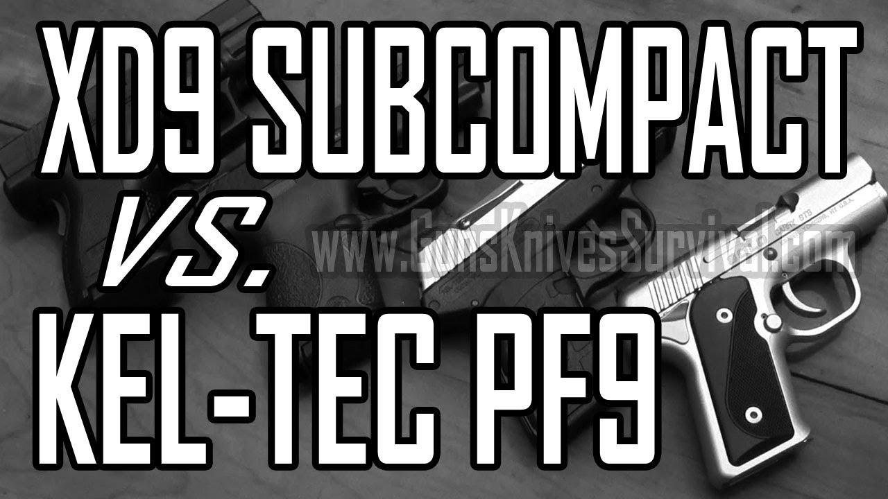 Springfield Xds 9mm vs Kel Tec Pf9 Kel Tec Pf9 vs Springfield