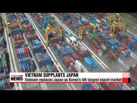 Vietnam supplants Japan as S. Korea′s 4th largest export market   한국 대 베트남 수출 대