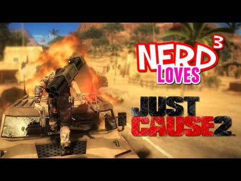 Nerd³ Loves... Just Cause 2