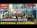 GOBIERNO QUITARÁ REFORMA EDUCATIVA DE PEÑA