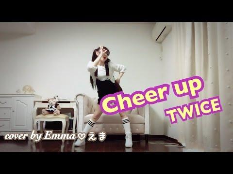 TWICE(트와이스) - CHEER UP(치얼업) cover by Emma