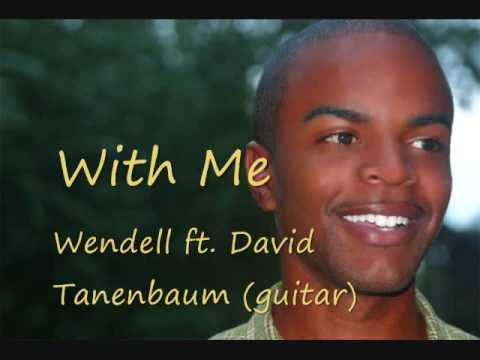 With Me (Wendell ft. David Tanenbaum)