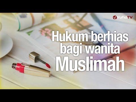 Kajian Muslimah: Hukum Berhias Bagi Wanita Muslimah - Ustadz Lalu Ahmad Yani, Lc.
