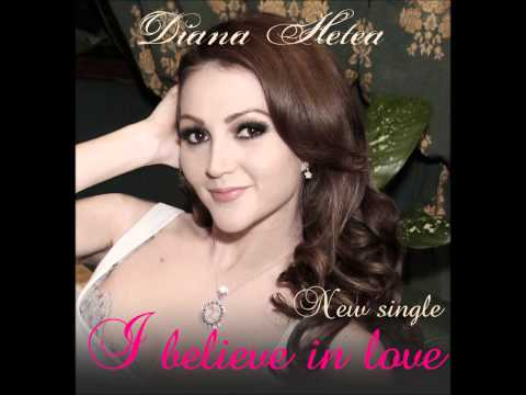 Diana Hetea - I believe in love