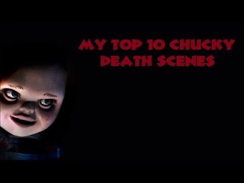 My Top 10 Chucky Death Scenes HD