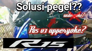 Solusi Pegel Yamaha R15 v3 upperyoke - Stang Anti Pegel