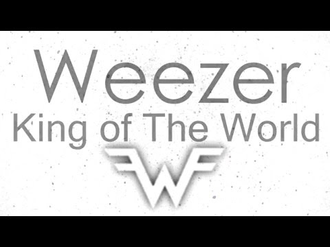 Weezer - King Of The World