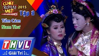 THVL   Cười xuyên Việt - Phiên bản nghệ sĩ 2015   Tập 8: Tấm Cám - Nam Thư
