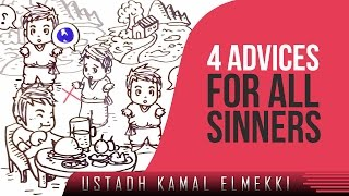 4 Advices For All Sinners? Illustrated ? by Ustadh Kamal ElMekki ? TDR Production
